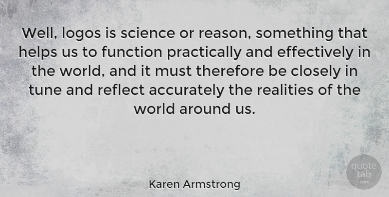 Karen Armstrong Quote About Reality, World, Logos: Well Logos Is Science Or...