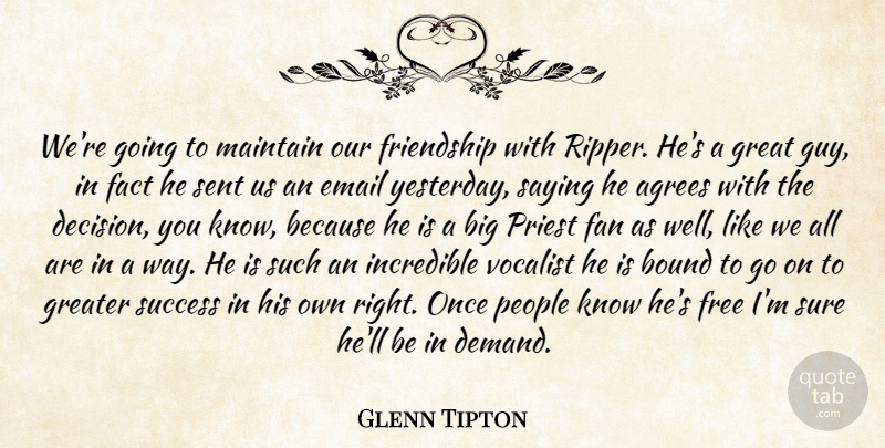 Glenn Tipton Quote About Bound, Email, Fact, Fan, Free: Were Going To Maintain Our...