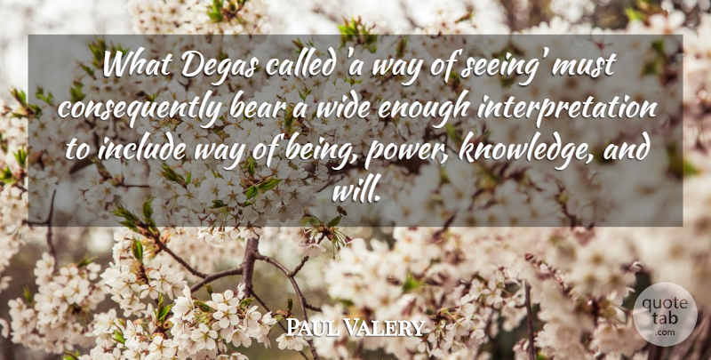Paul Valery Quote About Way, Bears, Degas: What Degas Called A Way...
