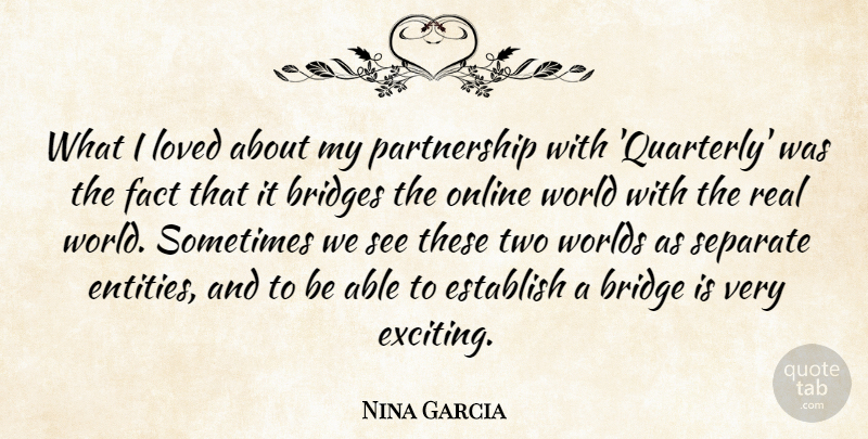 Nina Garcia Quote About Establish, Fact, Online, Separate, Worlds: What I Loved About My...