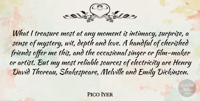 Pico Iyer Quote About Cherished, David, Depth, Electricity, Emily: What I Treasure Most At...