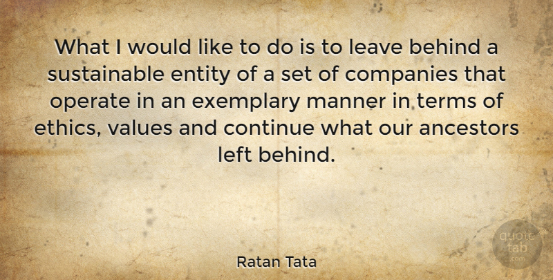 Ratan Tata Quote About Ethics, Entity, Left Behind: What I Would Like To...