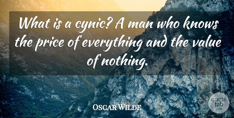 Oscar Wilde Quote About Inspirational, Funny, Leadership: What Is A Cynic A...
