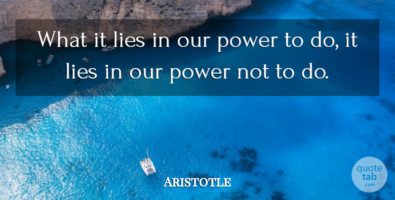 Aristotle Quote About Inspirational, Happiness, Lying: What It Lies In Our...