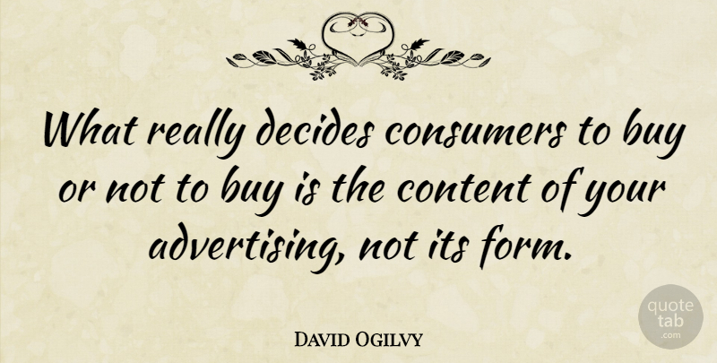 David Ogilvy Quote About Business, Insightful, Marketing: What Really Decides Consumers To...