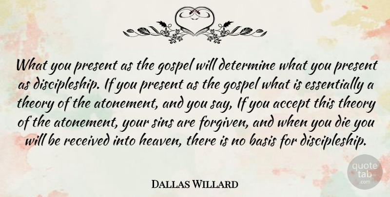 Dallas Willard Quote About Heaven, Sin, Atonement: What You Present As The...
