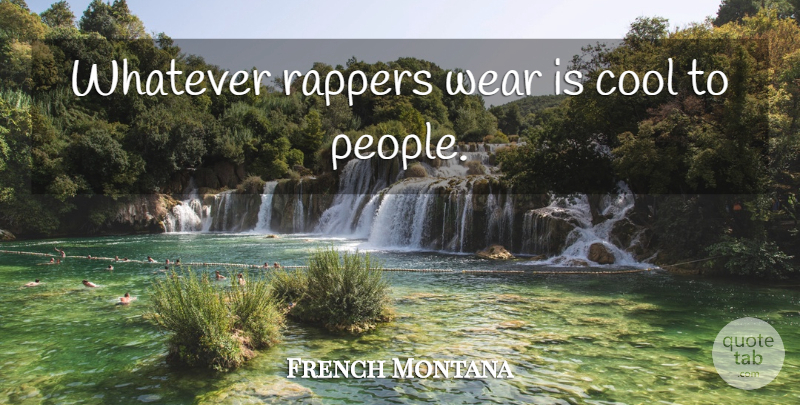 French Montana Quote About Rapper, People: Whatever Rappers Wear Is Cool...