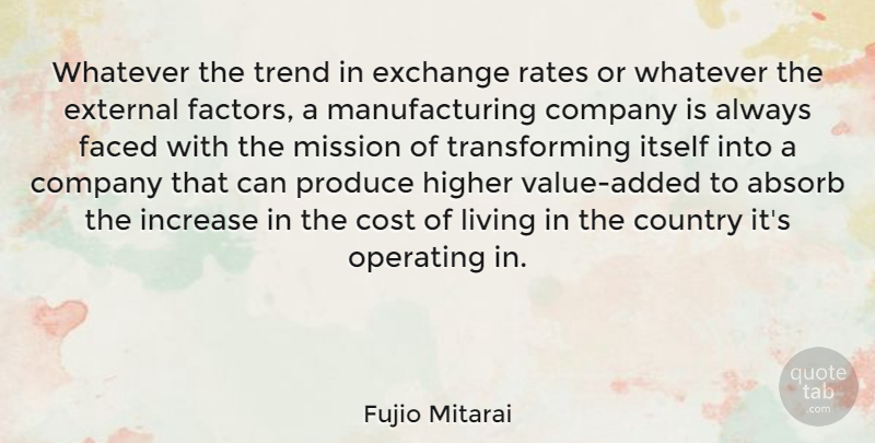 Fujio Mitarai Quote About Absorb, Cost, Country, Exchange, External: Whatever The Trend In Exchange...