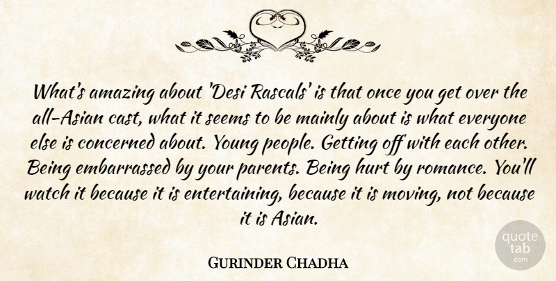 Gurinder Chadha Quote About Amazing, Concerned, Mainly, Seems, Watch: Whats Amazing About Desi Rascals...