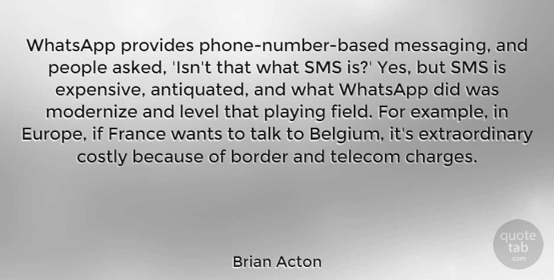 Brian Acton Quote About Border, Level, People, Playing, Provides: Whatsapp Provides Phone Number Based...