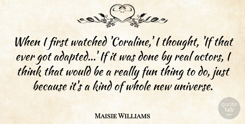 Maisie Williams Quote About Watched: When I First Watched Coraline...