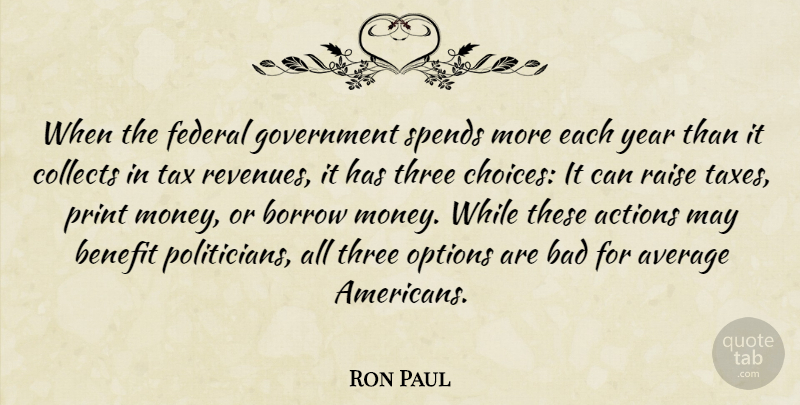 Ron Paul Quote About Government, Average, Years: When The Federal Government Spends...