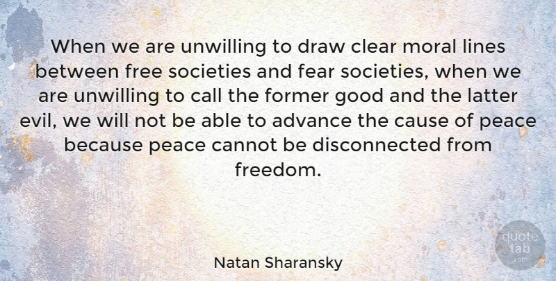 Natan Sharansky Quote About Evil, Lines, Able: When We Are Unwilling To...