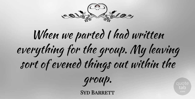 Syd Barrett Quote About English Musician, Sort, Written: When We Parted I Had...