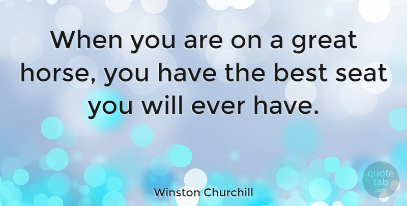 Winston Churchill Quote About Horse, Equestrian, Equine: When You Are On A...