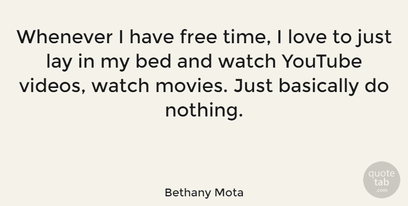 Bethany Mota Quote About Video, Bed, Watches: Whenever I Have Free Time...