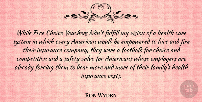Ron Wyden Quote About Bear, Care, Choice, Competition, Employers: While Free Choice Vouchers Didnt...