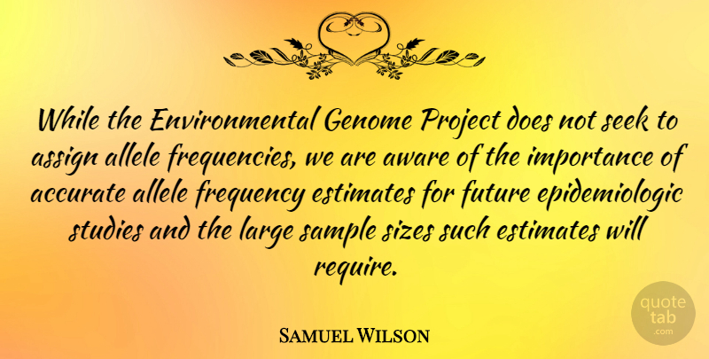 Samuel Wilson Quote About Environmental, Size, Doe: While The Environmental Genome Project...