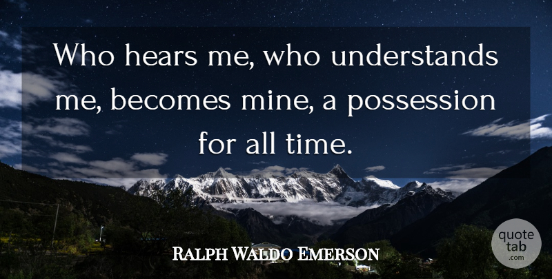 Ralph Waldo Emerson Quote About Leadership, Education, Time: Who Hears Me Who Understands...