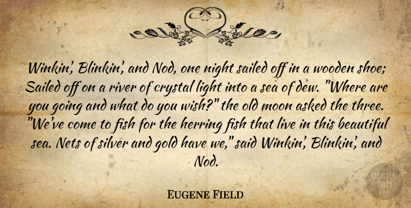 Eugene Field Quote About Beautiful, Moon, Night: Winkin Blinkin And Nod One...