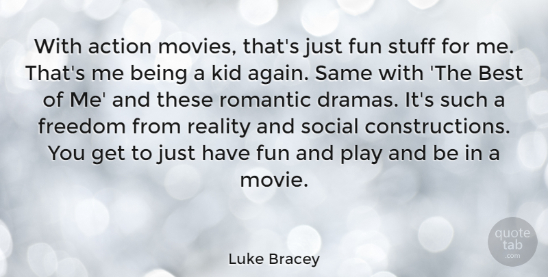 Luke Bracey Quote About Action, Best, Freedom, Fun, Kid: With Action Movies Thats Just...