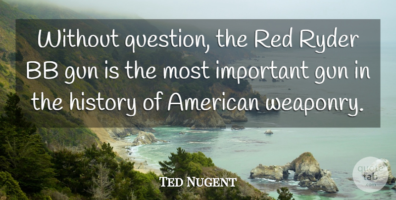 Ted Nugent: Without Question, The Red Ryder BB Gun Is The