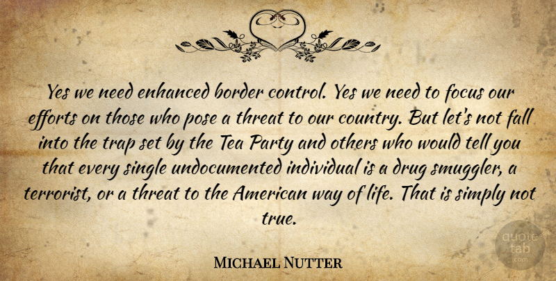 Michael Nutter Quote About Border, Efforts, Enhanced, Fall, Focus: Yes We Need Enhanced Border...