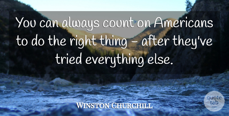 Winston Churchill Quote About Funny, Sarcastic, Witty: You Can Always Count On...