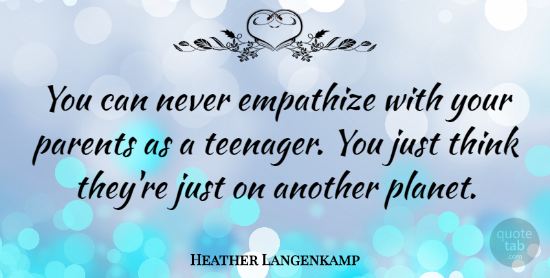 Heather Langenkamp Quote About Empathize: You Can Never Empathize With...