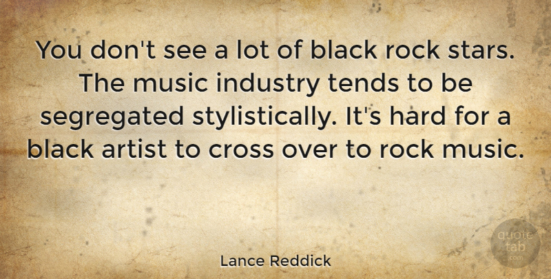 Lance Reddick Quote About Stars, Artist, Rocks: You Dont See A Lot...