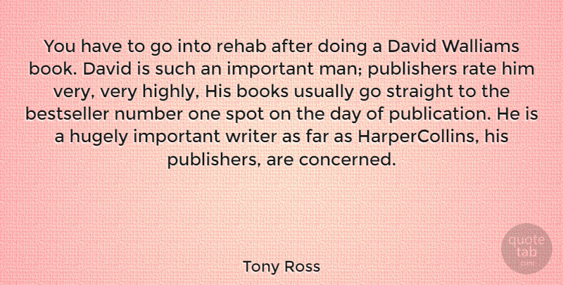 Tony Ross Quote About Bestseller, David, Far, Hugely, Number: You Have To Go Into...