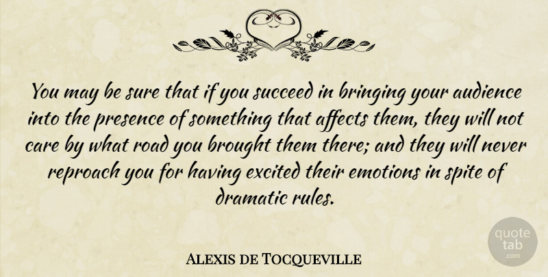 Alexis de Tocqueville Quote About Care, May, Succeed: You May Be Sure That...