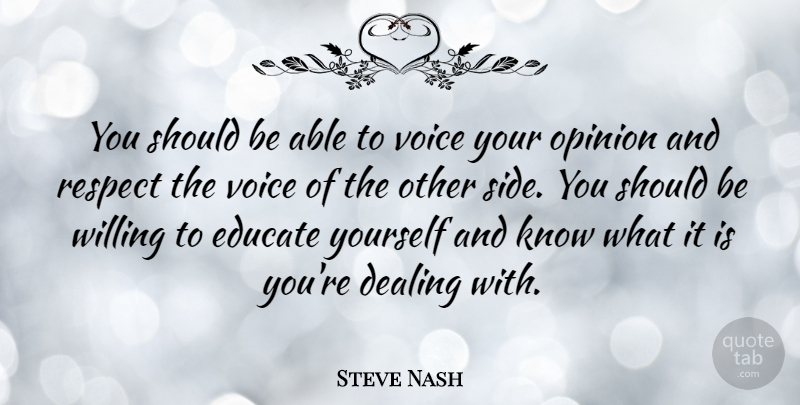 Steve Nash Quote About Basketball, Respect, Voice: You Should Be Able To...