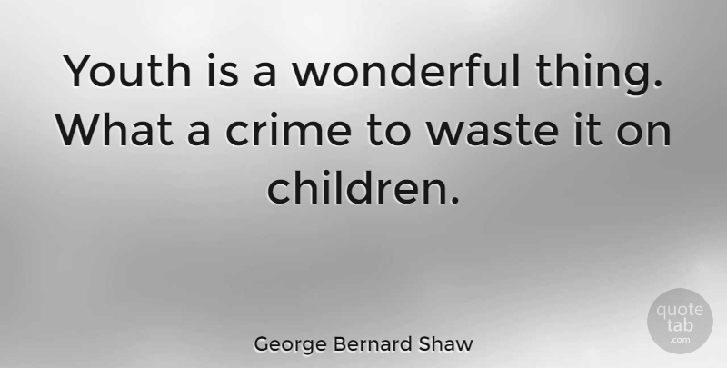 George Bernard Shaw Quote About Funny, Happy Birthday, Time: Youth Is A Wonderful Thing...