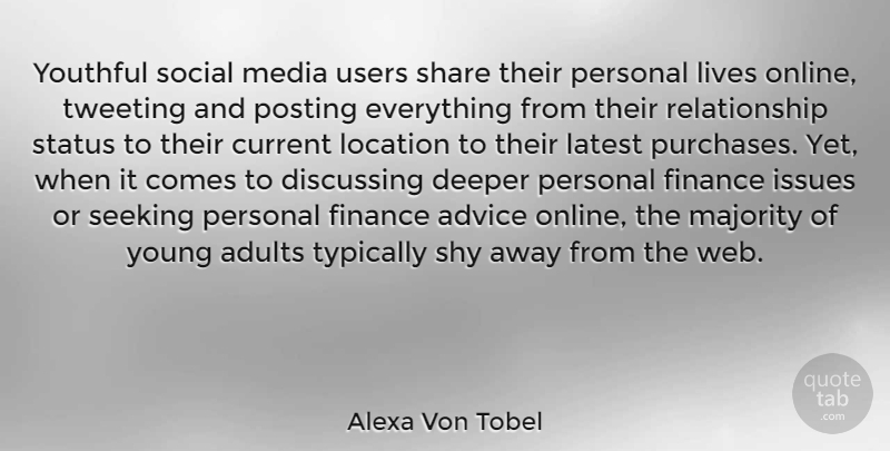 Alexa Von Tobel Quote About Current, Deeper, Discussing, Finance, Issues: Youthful Social Media Users Share...
