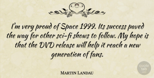 Martin Landau Quote About Dvds, Space, Fans: Im Very Proud Of Space...