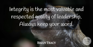 Leadership Quotes, Brian Tracy Quote About Leadership, Integrity, Quality: Integrity Is The Most Valuable...