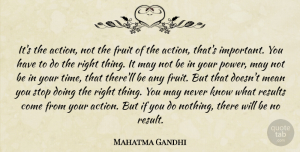 Mean Quotes, Mahatma Gandhi Quote About Motivational, Time, Mean: Its The Action Not The...