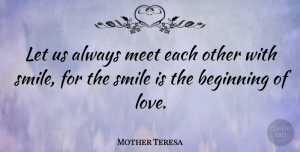 Mother Teresa Quote About Love, Inspirational, Smile: Let Us Always Meet Each...