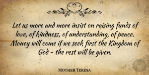 Mother Teresa Quote About Love, Mother, Money: Let Us More And More...