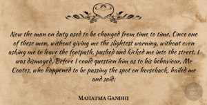 Giving Quotes, Mahatma Gandhi Quote About Men, Giving, Behaviour: Now The Man On Duty...