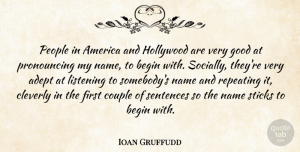 Ioan Gruffudd Quote About Couple, Names, America: People In America And Hollywood...