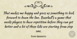 Tony Ernesto Quote About Forward, Game, Gives, Happy, Kids: That Makes Me Happy And...