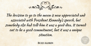 Unique Quotes, Buzz Aldrin Quote About Commitment, Unique, Moon: The Decision To Go To...