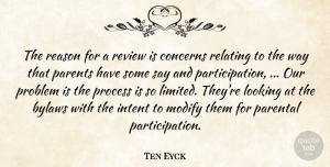 Ten Eyck Quote About Concerns, Intent, Looking, Parental, Parents: The Reason For A Review...