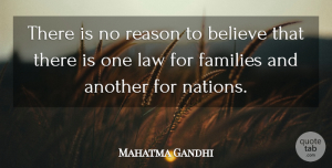 Law Quotes, Mahatma Gandhi Quote About Freedom, Believe, Law: There Is No Reason To...