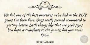 Hope Quotes, Rick Carlisle Quote About Best, Committed, Good, Guys, Hope: We Had One Of The...