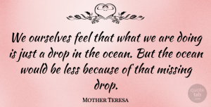 Mother Teresa Quote About Beach, Ocean, Inspiration: We Ourselves Feel That What...