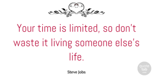 Inspirational Quotes, Steve Jobs Quote About Inspirational, Life, Motivational: Your Time Is Limited So...