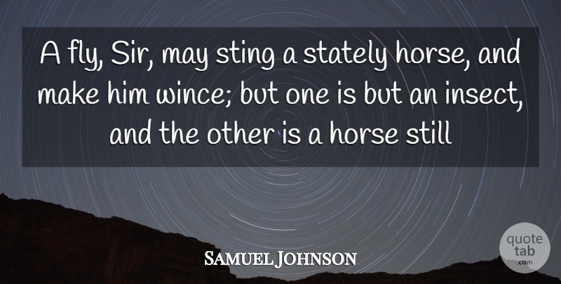 Samuel Johnson Quote About Horse, Pet, Criticism: A Fly Sir May Sting...